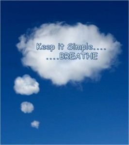 Keep it Simple, Breathe.